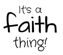 It's a Faith Thing!
